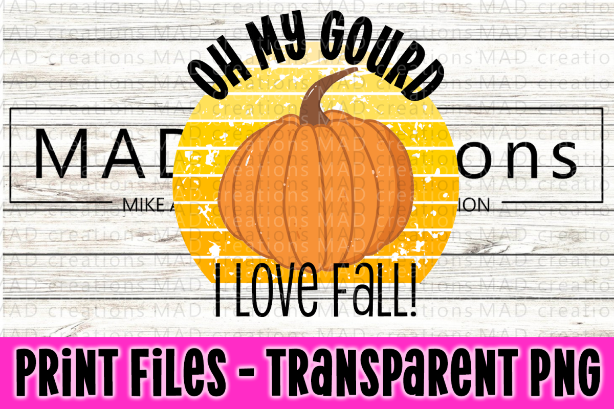 Oh My Gourd - I Love Fall -Print File example image 1