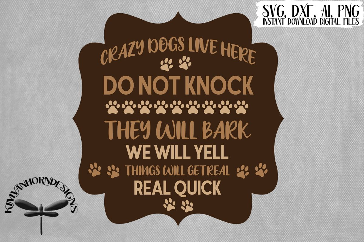 Crazy Dogs Front Door Sign SVG example image 1
