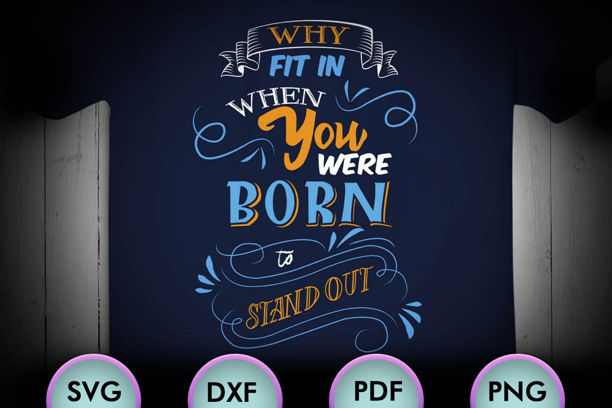 Why Fit In When You Were Born To Stand Up, SVG Design example image 1