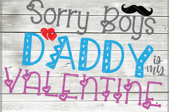 Sorry Boys Svg - Daddy is my valentine svg - Baby Shower SVG example image 1