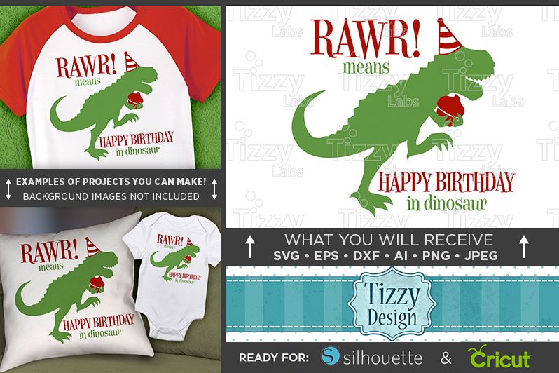 RAWR Means Happy Birthday In Dinosaur SVG File - 1092 example image 1
