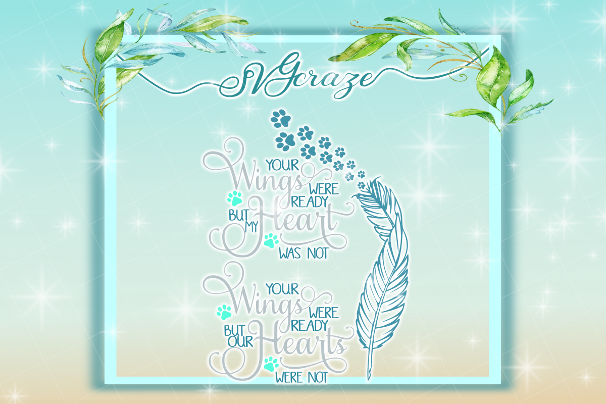 Pet Memorial Quote Your Wings Were Ready Hearts Not Svg Dxf