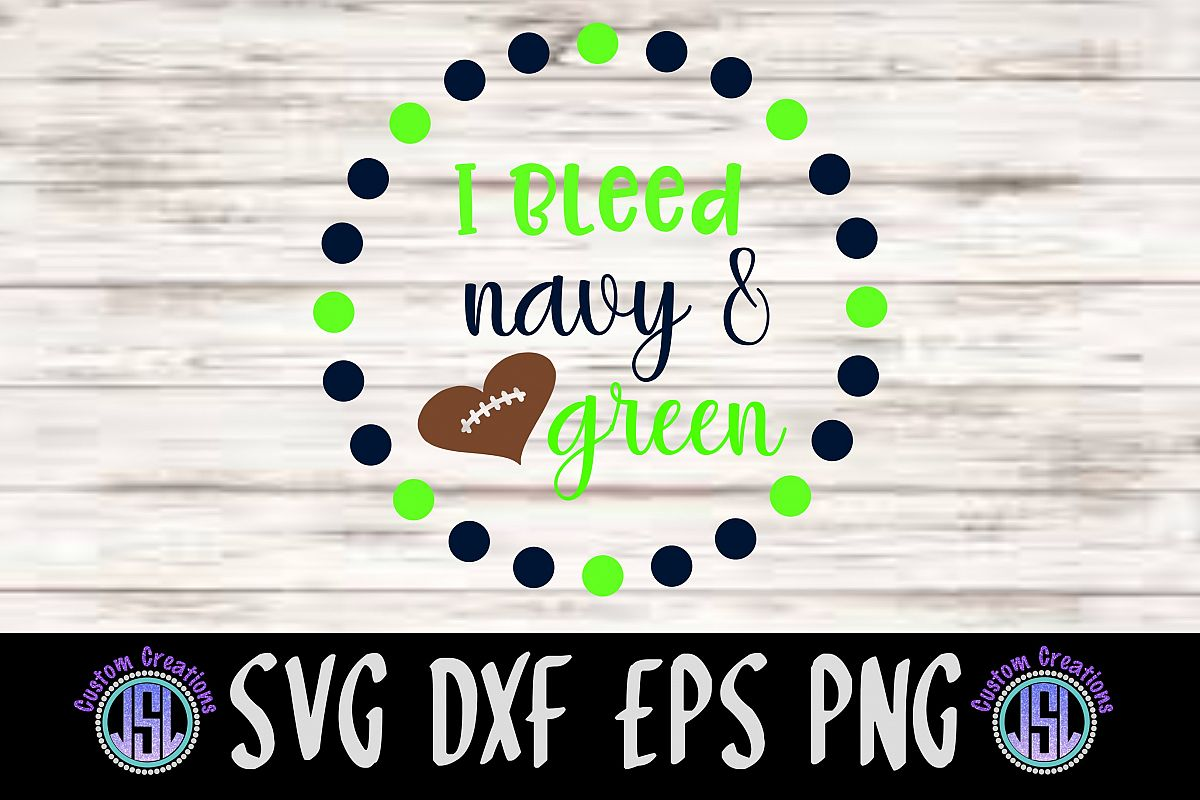 I Bleed Navy & Green| SVG DXF EPS PNG Cut File Download