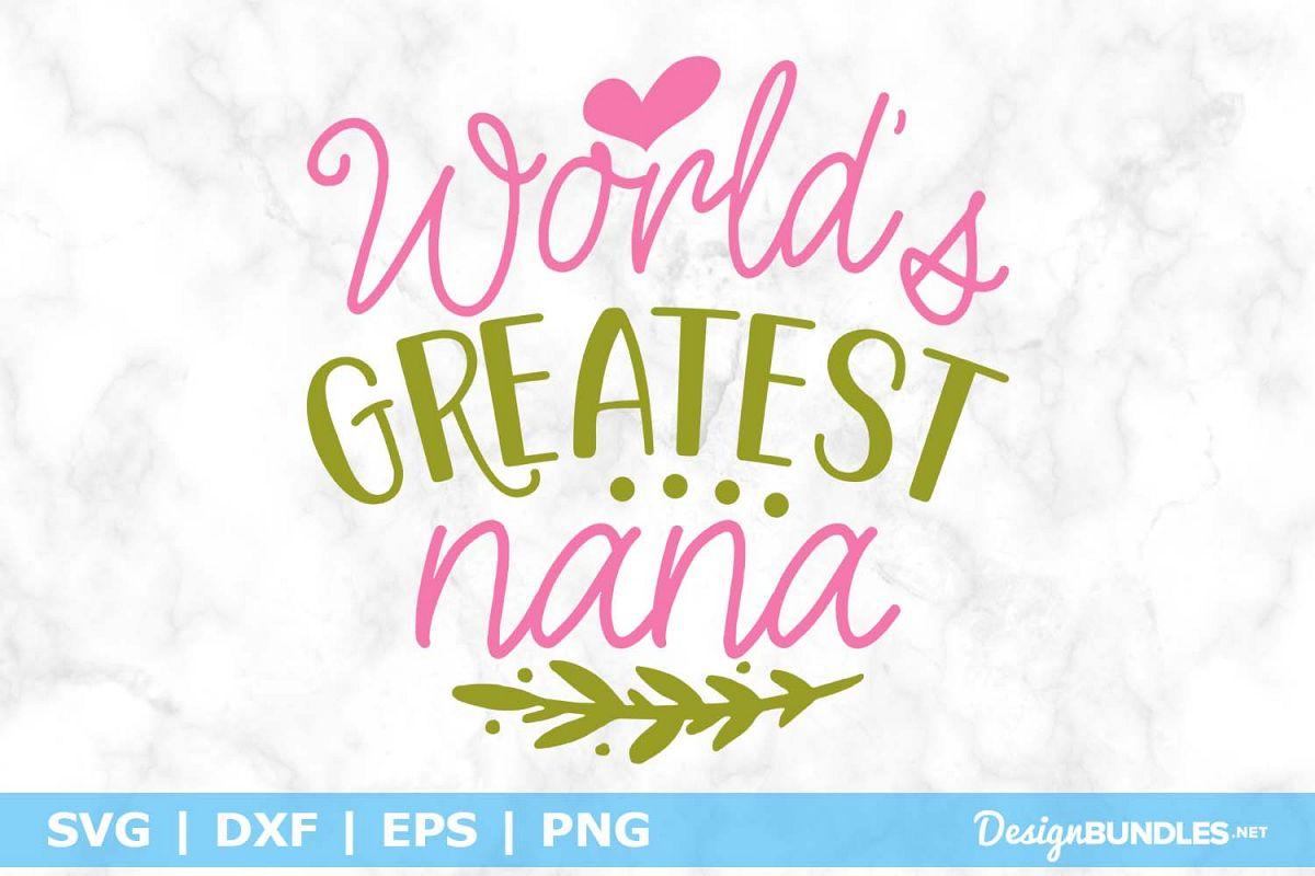 World's Greatest Nana SVG File example image 1