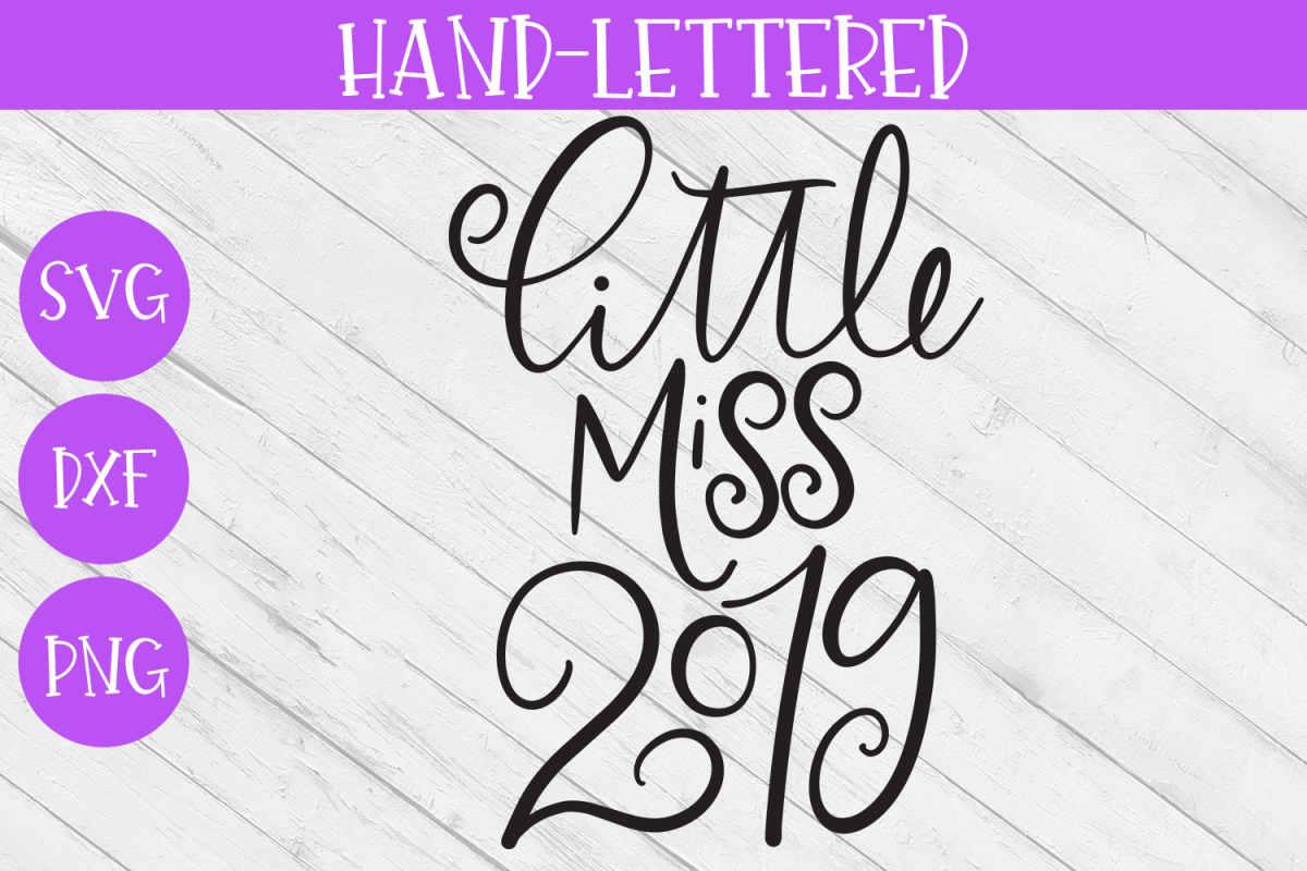 New Year SVG - Little Miss 2019 Hand-Lettered Cut File example image 1