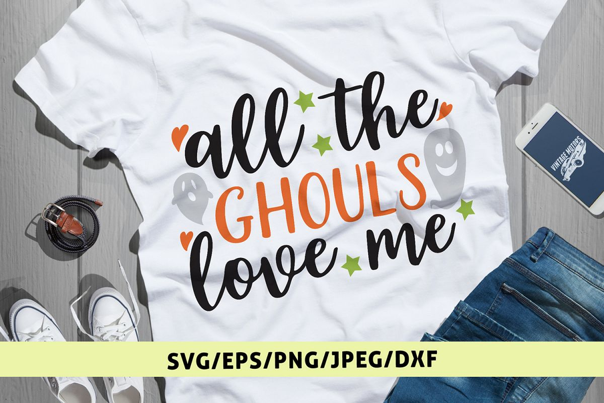 All The Ghouls Love Me - Halloween SVG EPS DXF PNG Cut Files example image 1