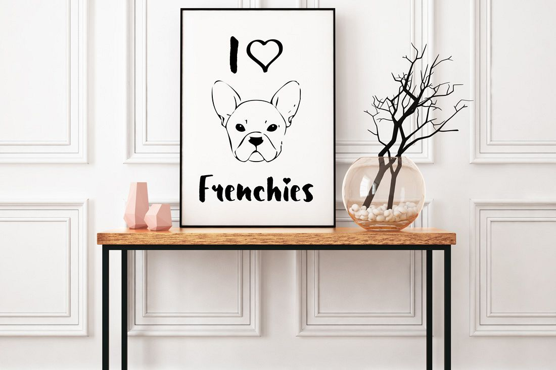 I Love Frenchies Poster Inspirational Quote to Print in Black + SVG files example image 1