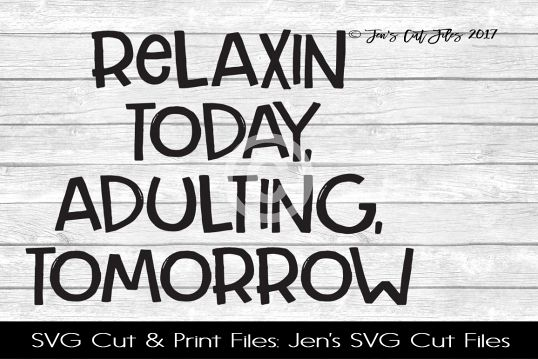 Relaxing Today Adulting Tomorrow SVG Cut File example image 1
