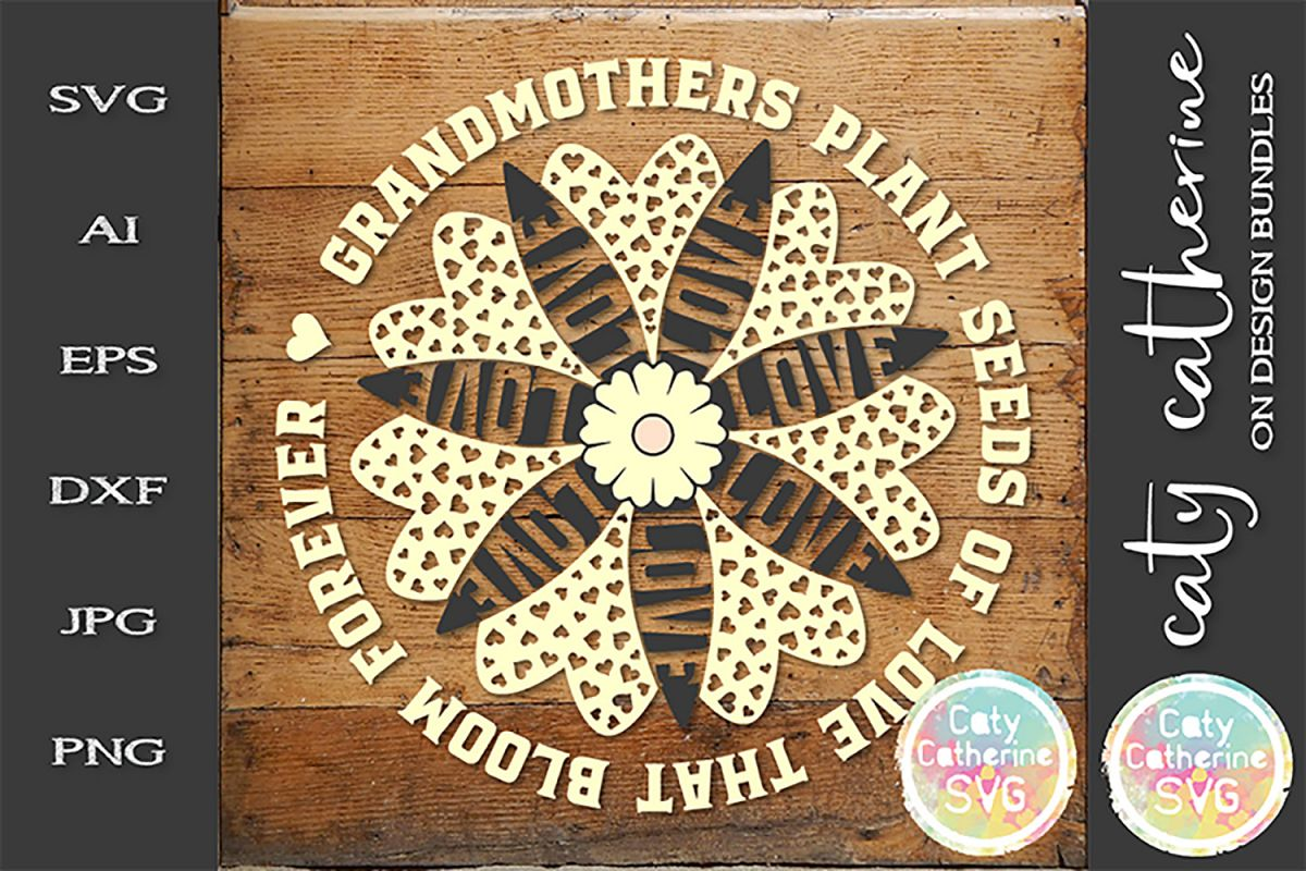 Grandmothers Plant Seeds Of Love That Bloom Forever SVG Cut example image 1