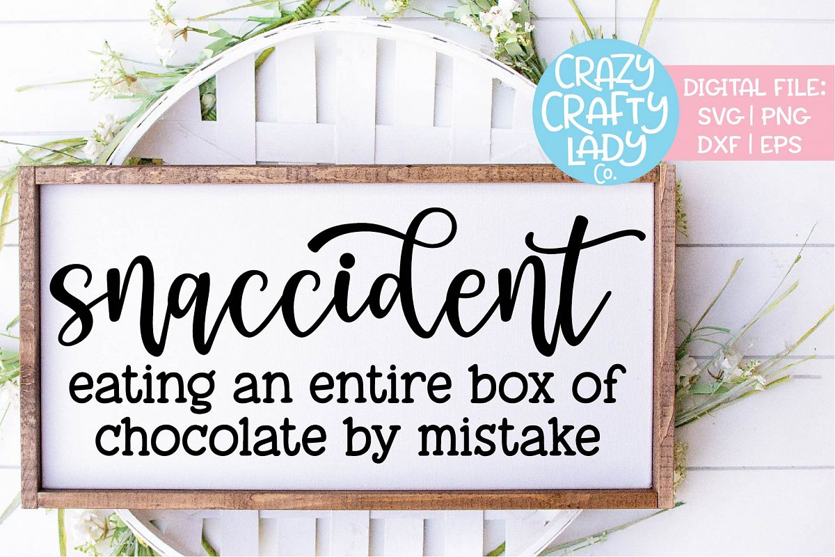 Snaccident Funny Sarcastic Food SVG DXF EPS PNG Cut File example image 1