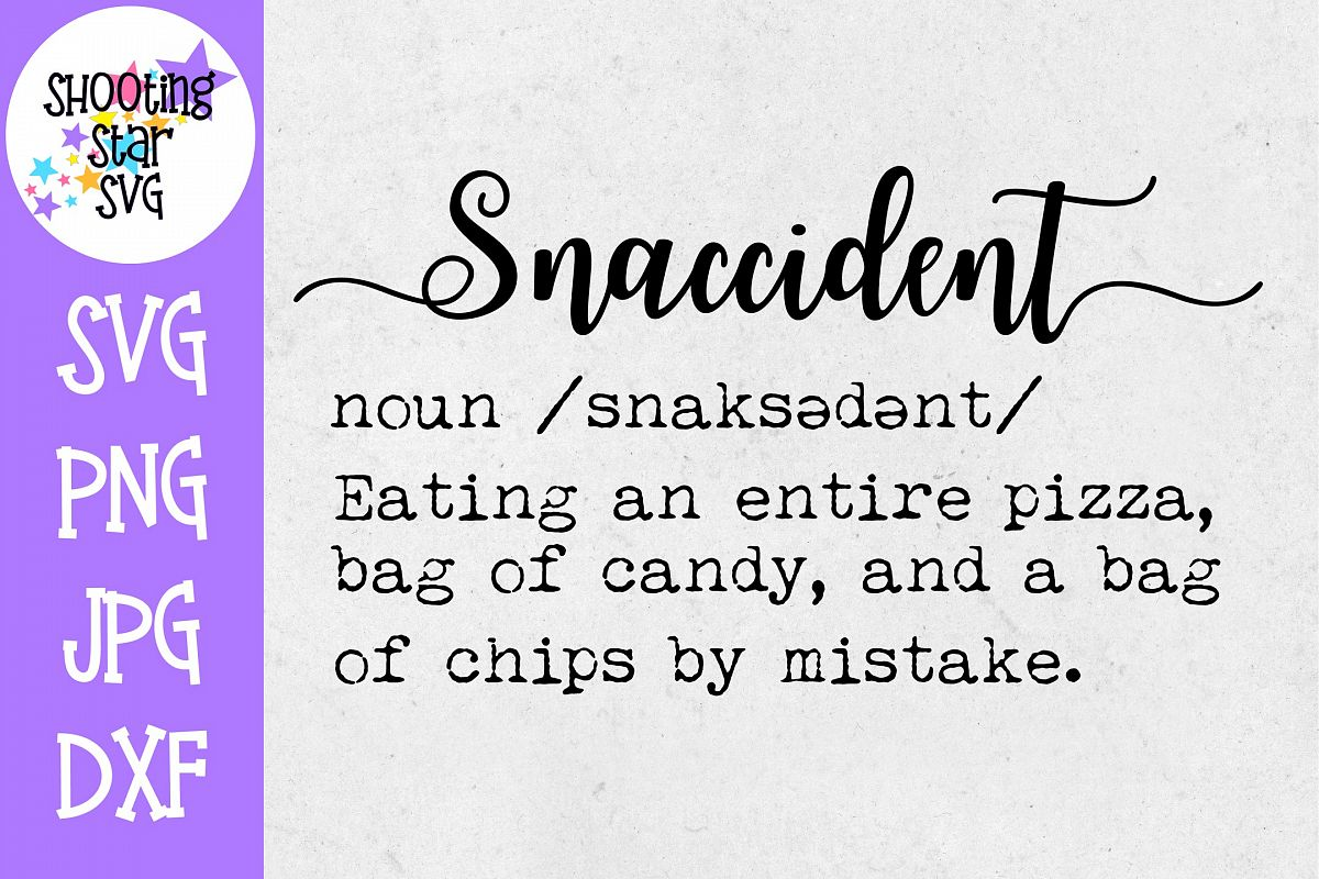 Snaccident Definition SVG - Funny Definition SVG - Food SVG example image 1
