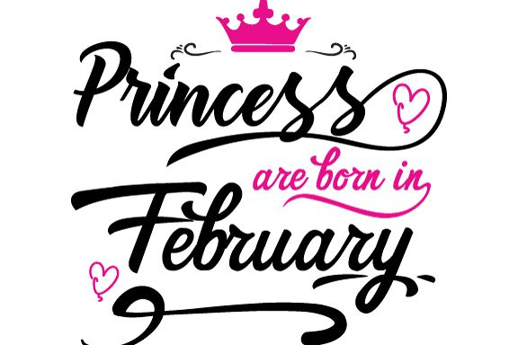 Princess are born in February Svg,Dxf,Png,Jpg,Eps vector file example image 1