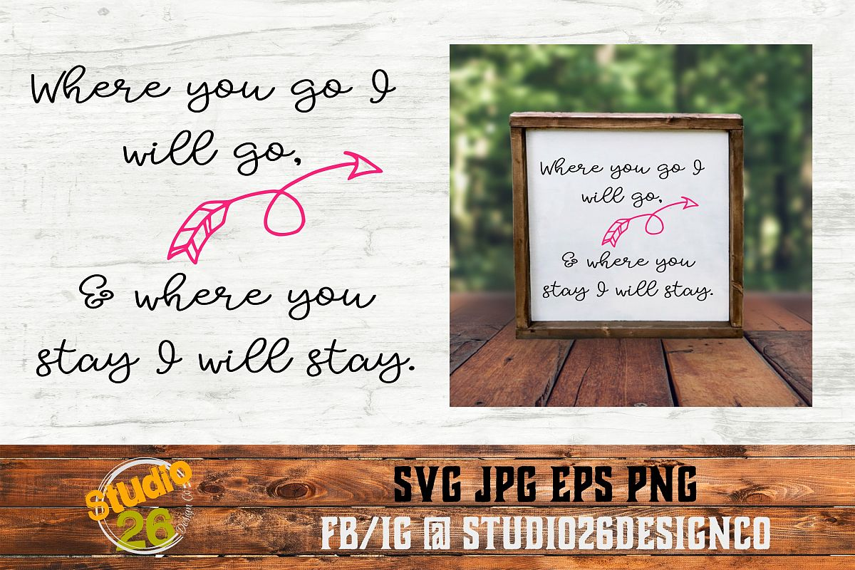 Where you go I will go - Scripture - SVG PNG EPS example image 1