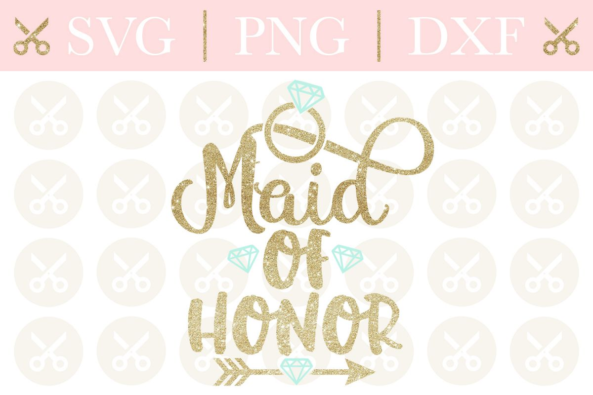 Maid Of Honor Svg Wedding Svg Bridesmaid Svg Cutting File example image 1