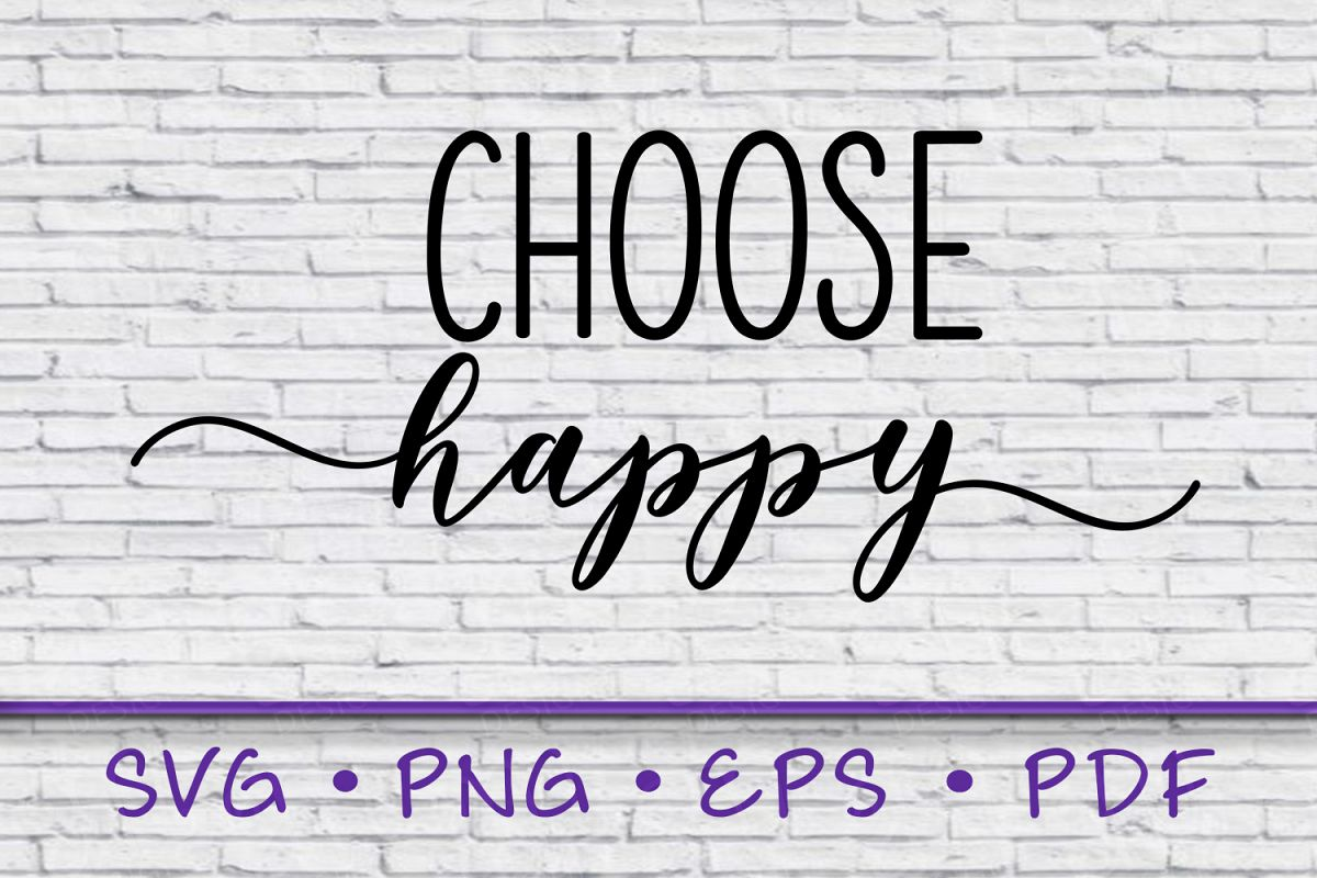 choose happy svg, sayings svg, instant download, inspire example image 1