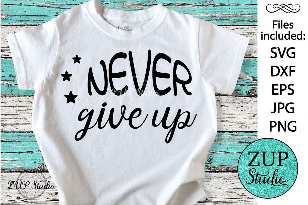 Never give up Digital Cutting files file 87 example image 1