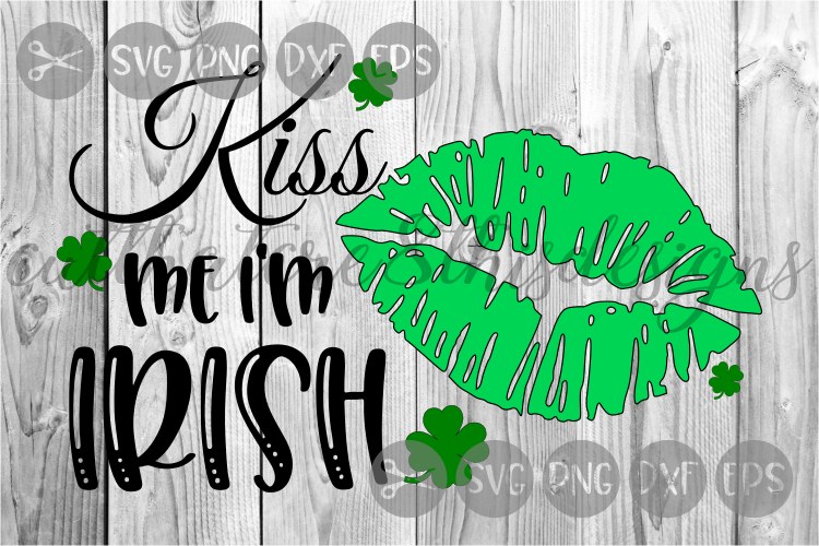 Kiss Me I'm Irish, St Patty's Day, Lips, Cut File, SVG example image 1