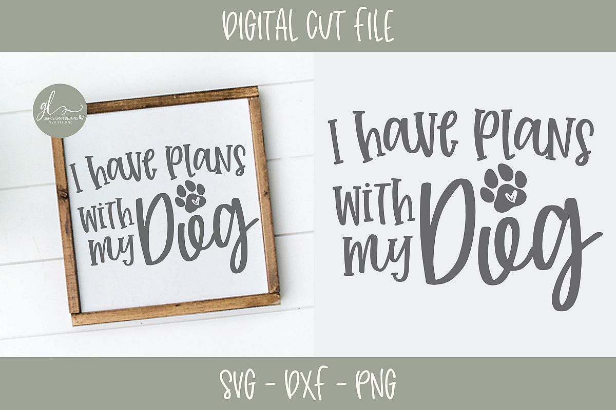 I Have Plans With My Dog - SVG Cut File example image 1