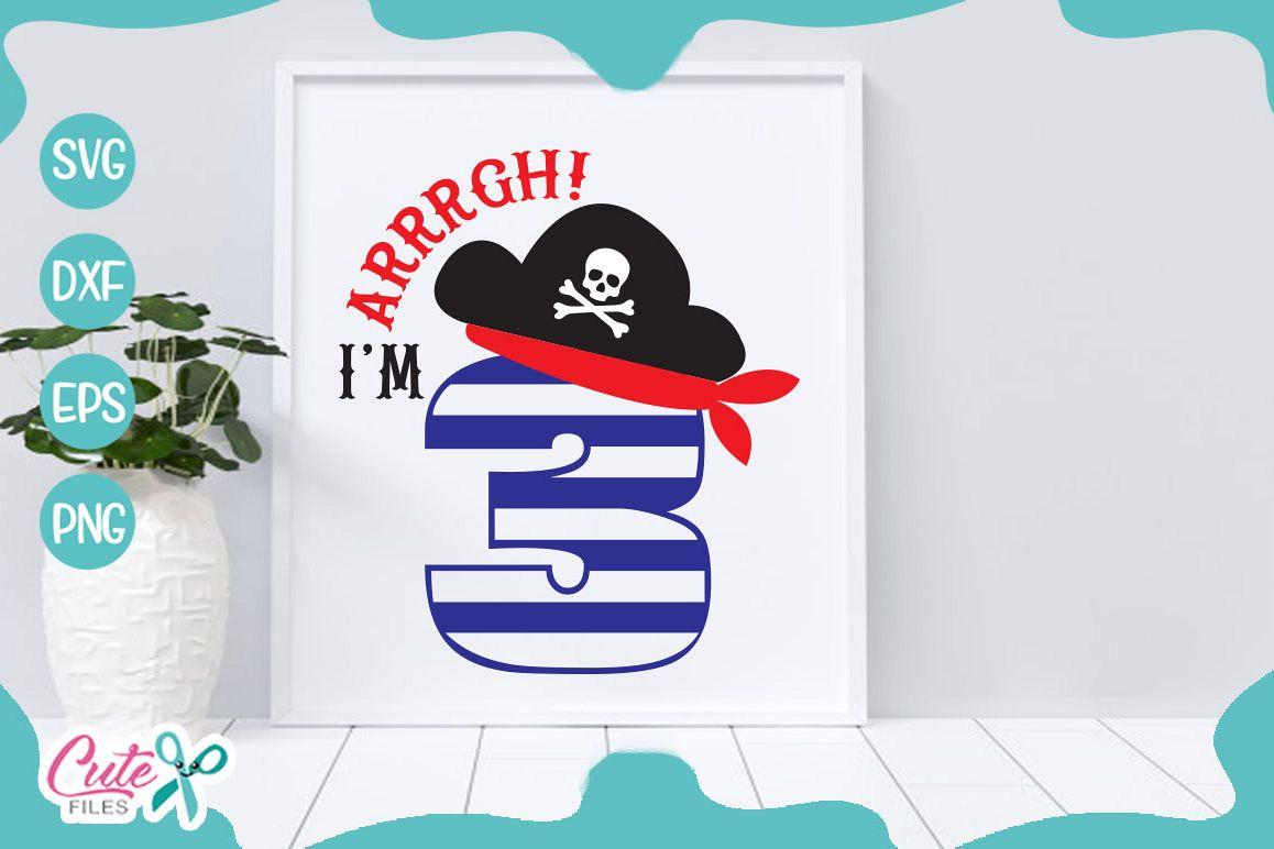 Arrrgh Im three, pirate Svg cut Files example image 1