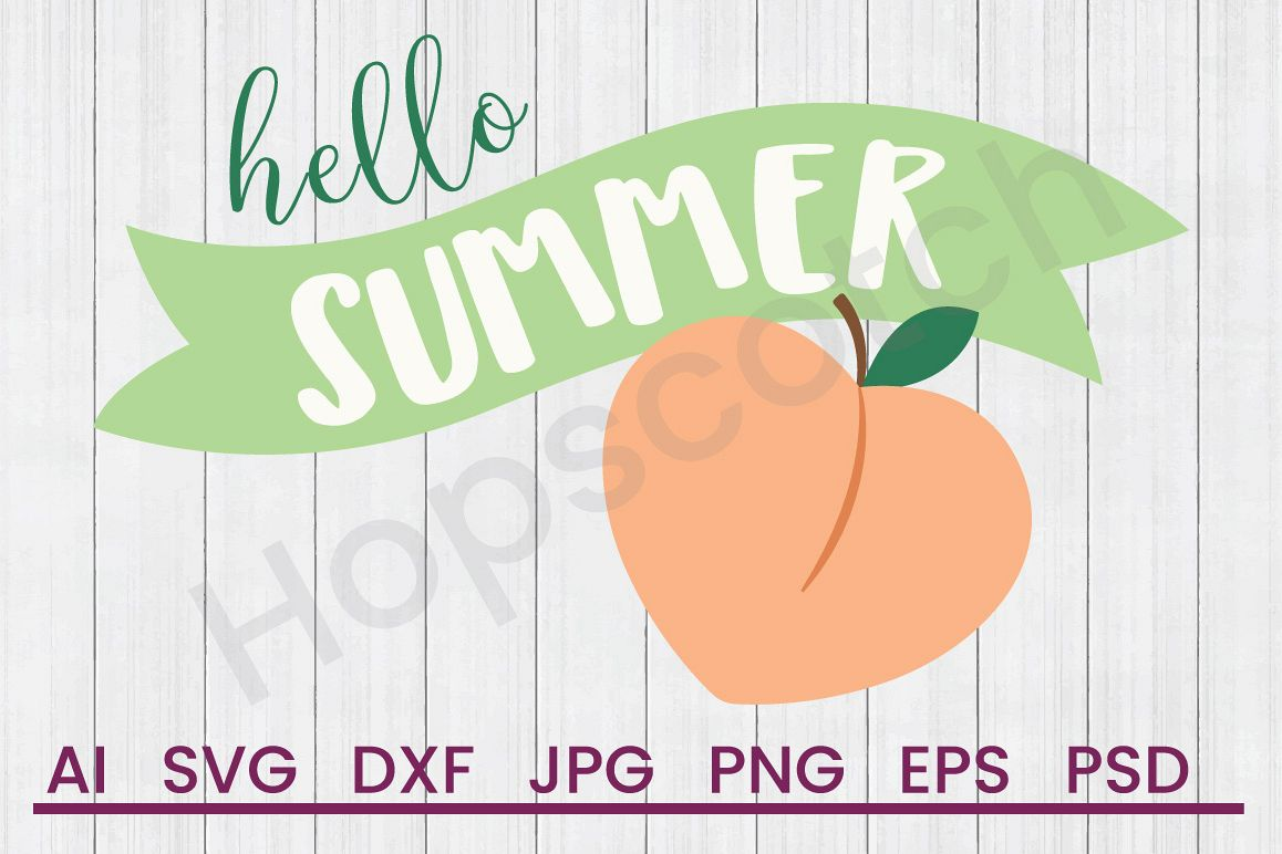 Peach SVG, Hello Summer SVG, DXF File, Cuttatable File example image 1