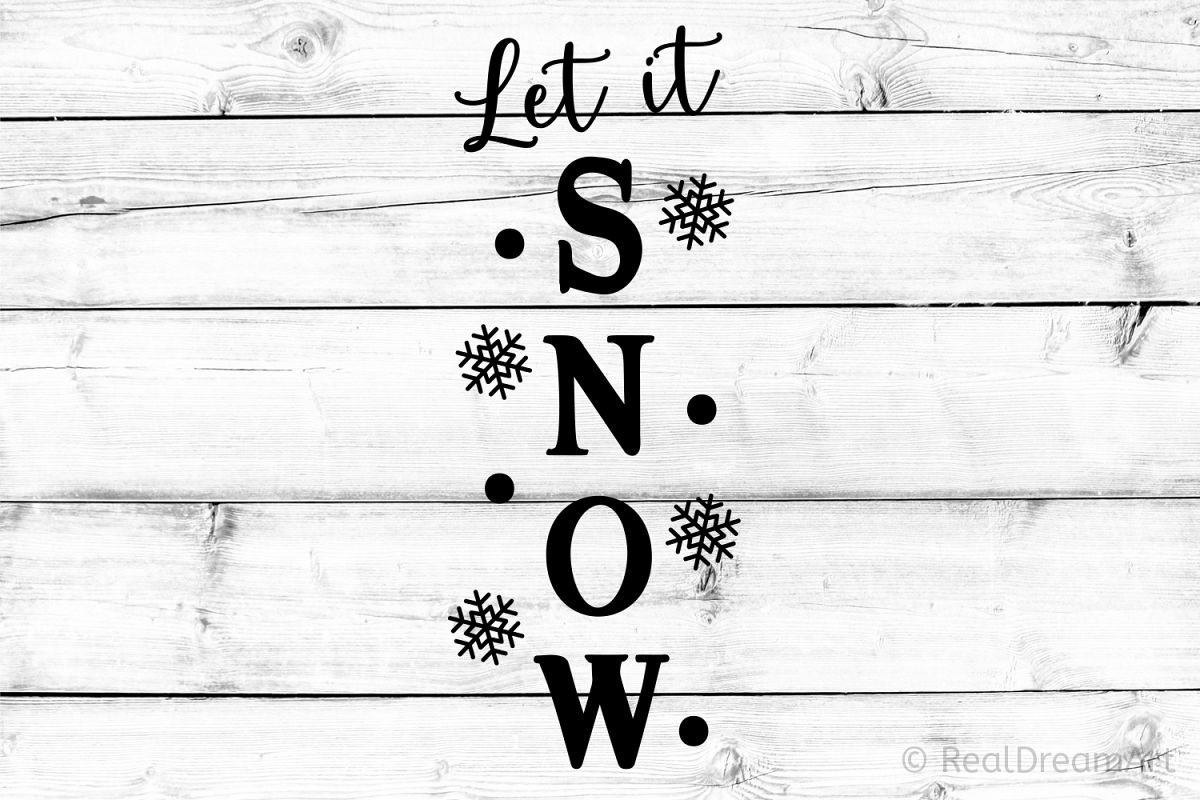 Let It Snow Porch Sign SVG, DXF, PNG, EPS example image 1
