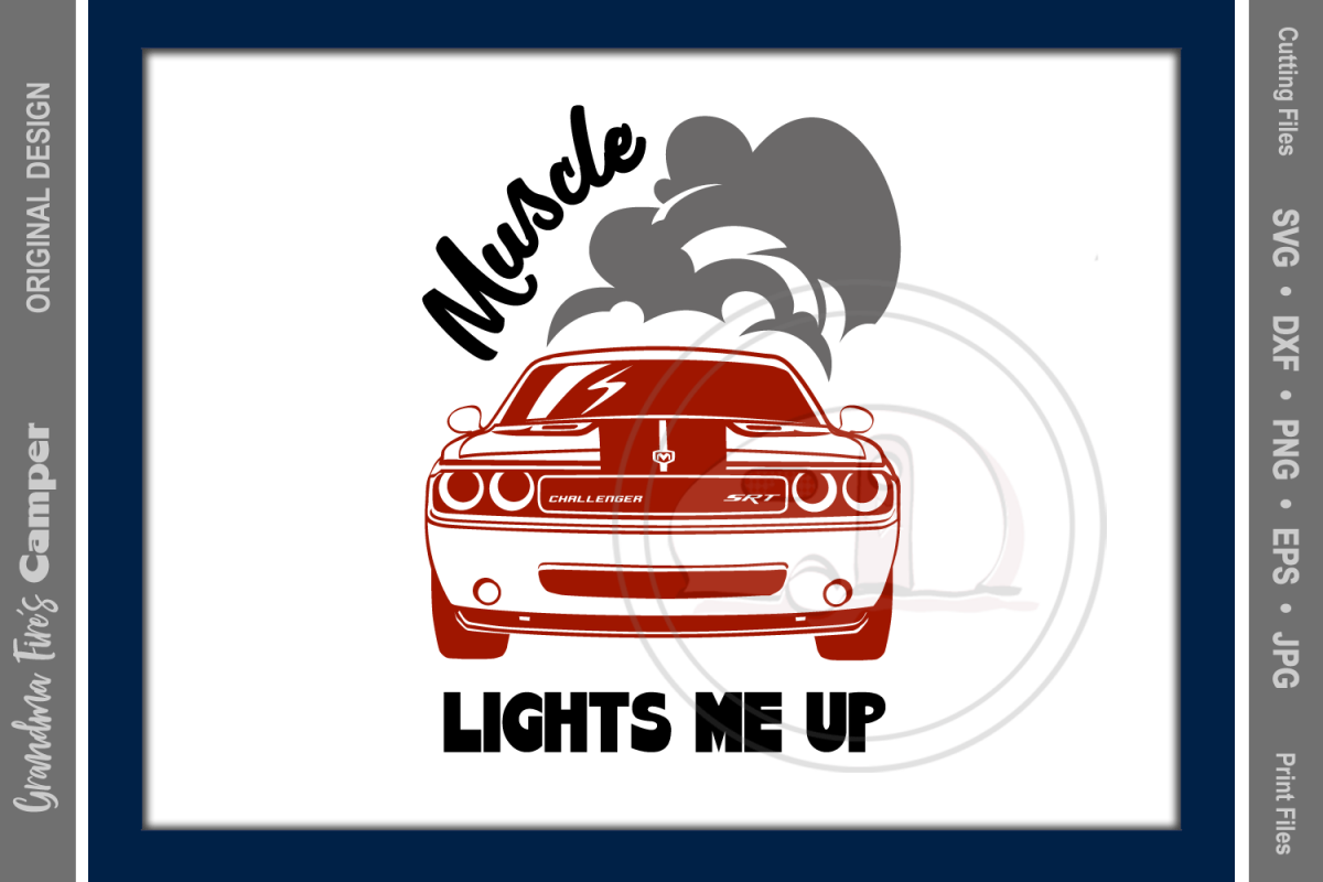 Racing Svg Muscle Lights Me Up Muscle Car