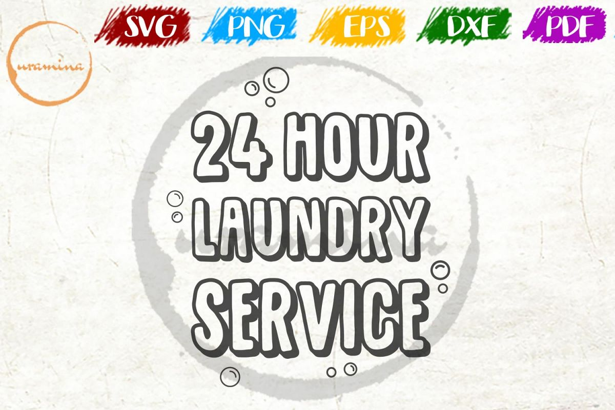 24 Hour Laundry Service Laundry Room SVG PNG PDF