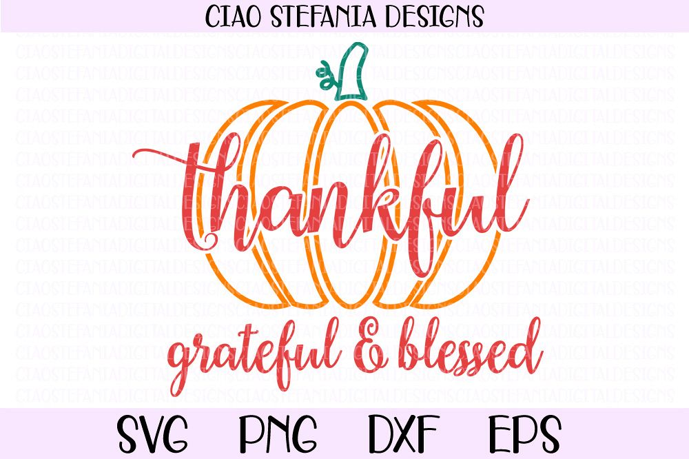 Thankful Grateful Blessed Pumpkin Fall SVG PNG DXP EPS Cut example image 1