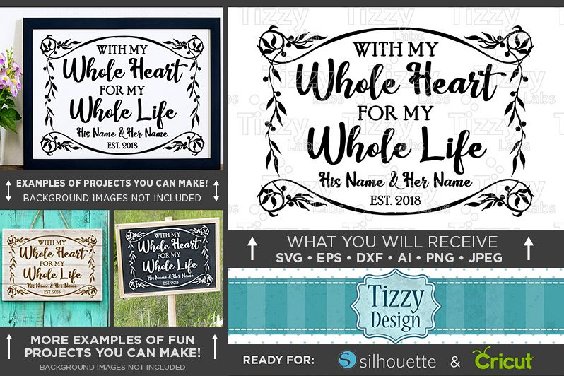 With My Whole Heart For My Whole Life SVG Wedding - 5511 example image 1