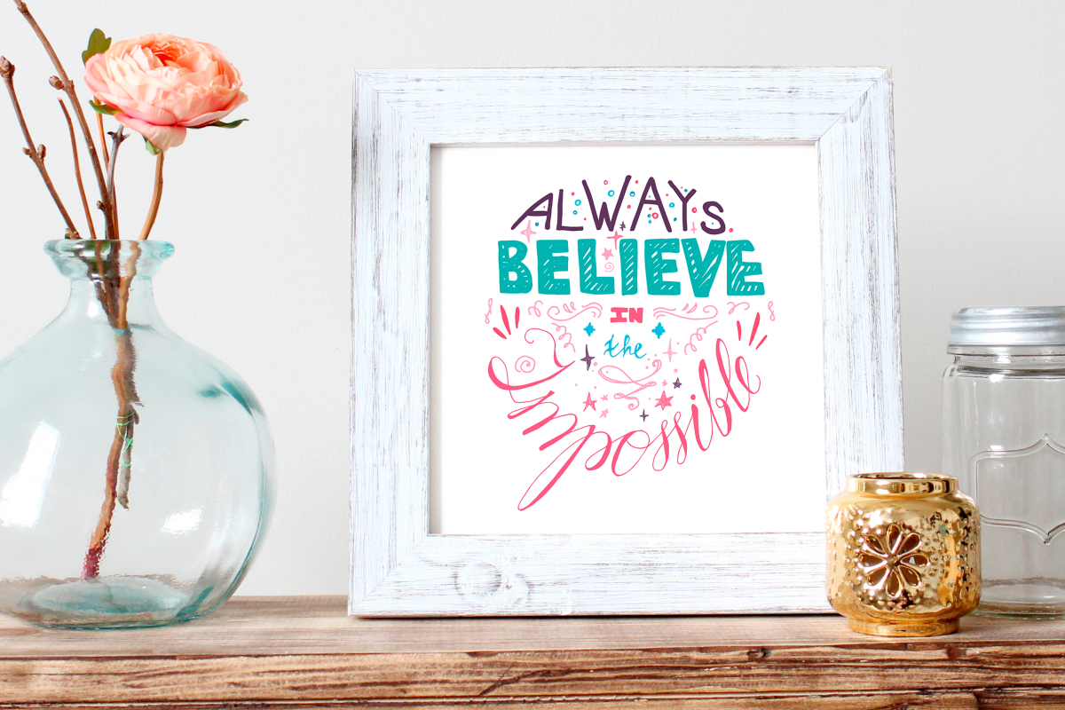 Always Believe In The Impossible example image 1
