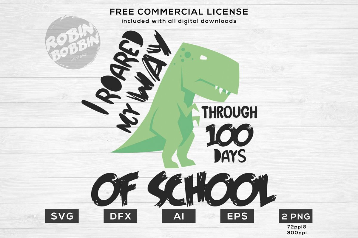 I Roared My Way Through 100 Days of School - Funny SVG File example image 1