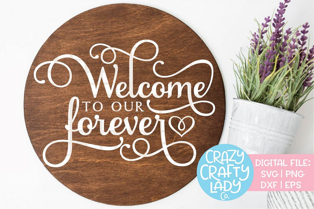 Welcome to Our Forever SVG DXF EPS PNG Cut File example image 1