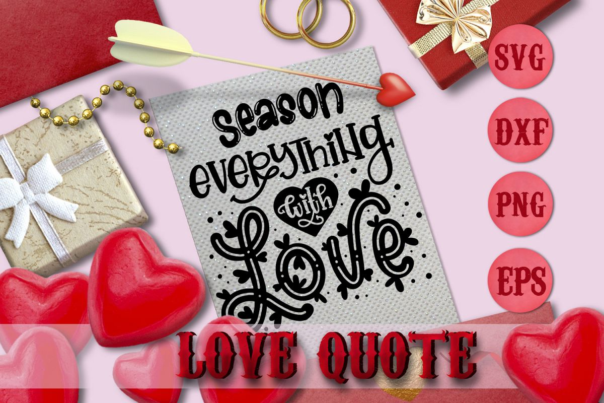 EVERYTHING WITH LOVE quote Valentine svg Love SVG for t-shir example image 1