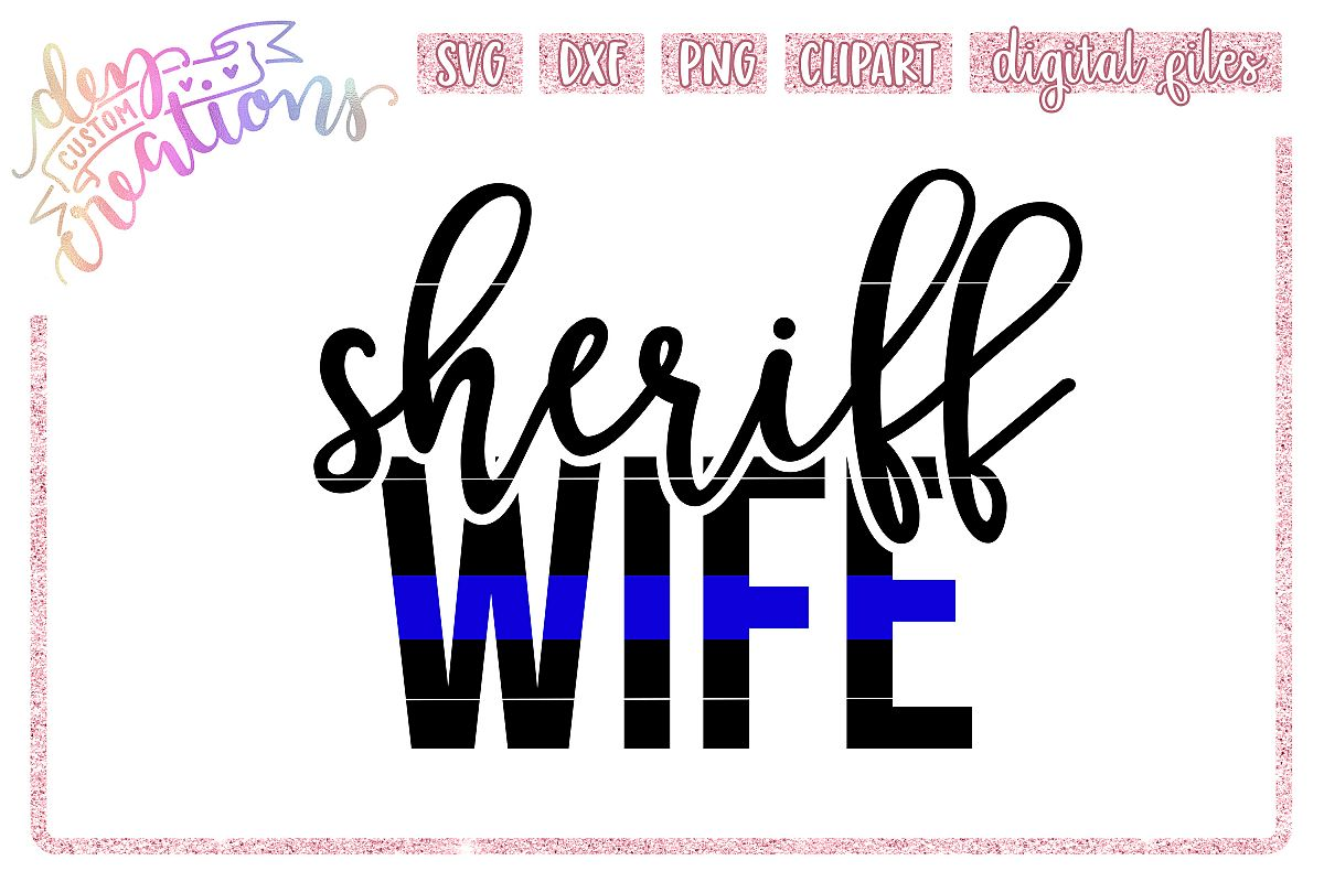 Sheriff Wife Thin Blue Line - SVG DXF PNG Cut Files example image 1