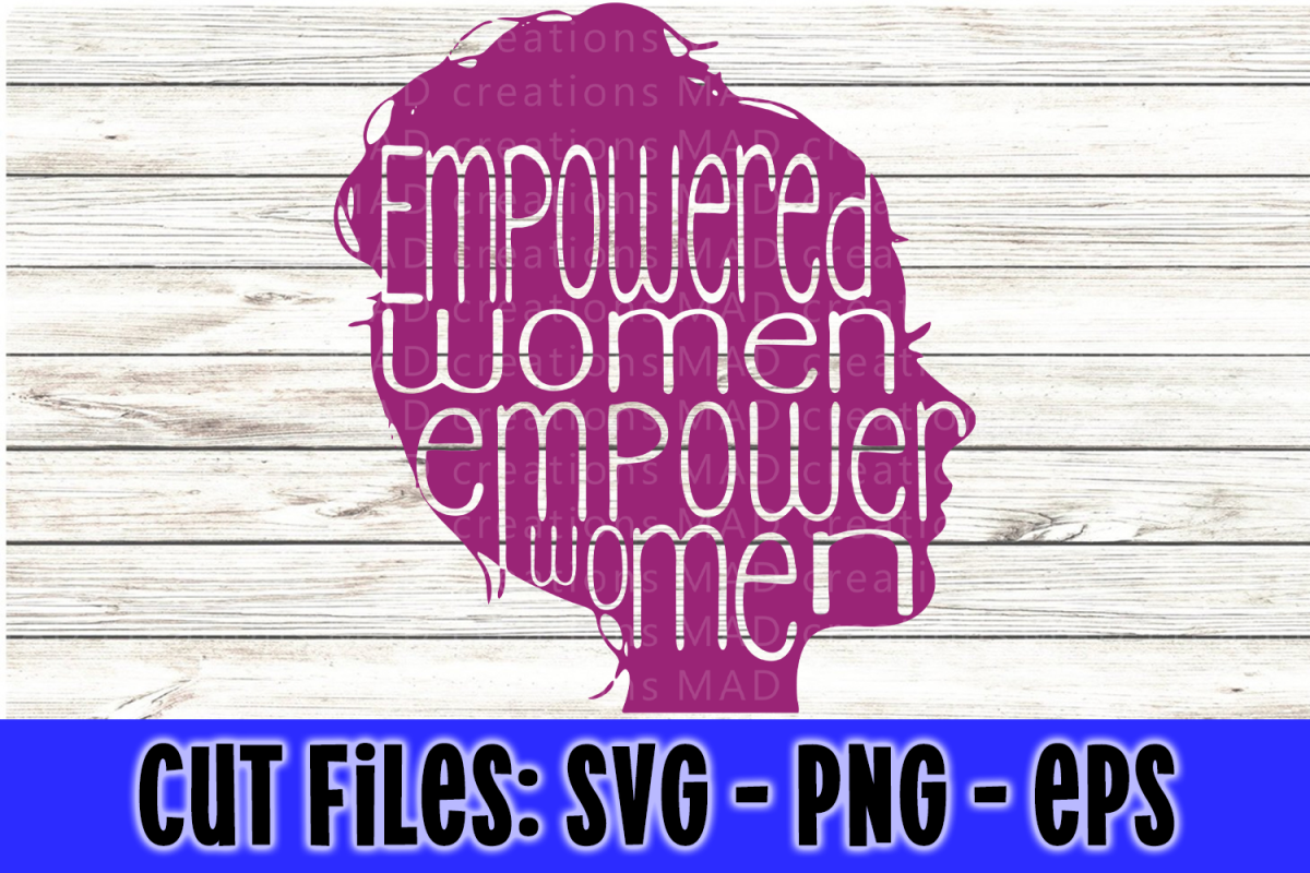Empowered Women Empower Women - SVG PNG and EPS example image 1