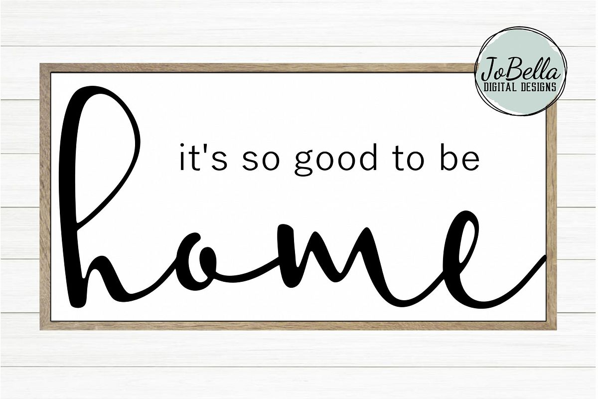 It's So Good To Be Home SVG and Printable Farmhouse Design example image 1