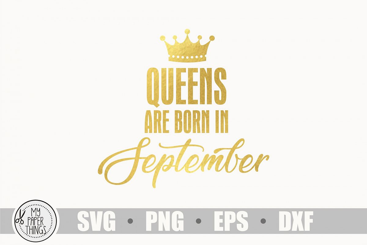 Queens are born in September svg, Birthday svg example image 1