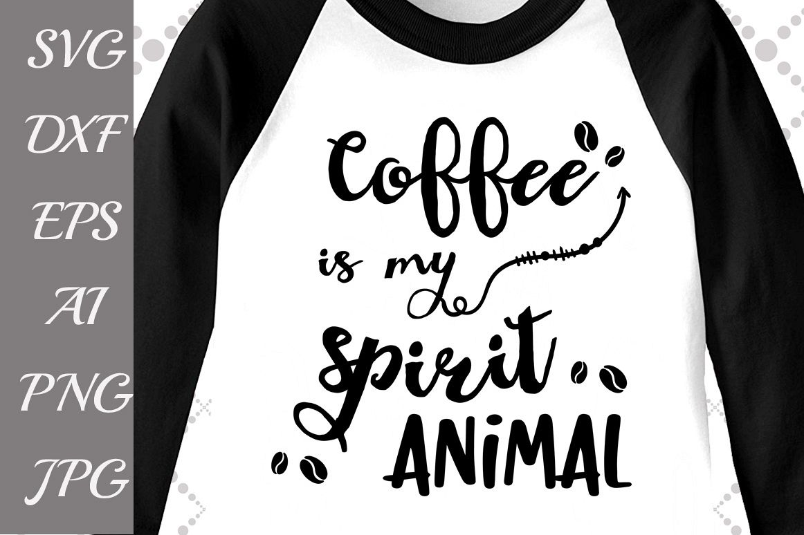 Coffee is my spirit Animal Svg example image 1