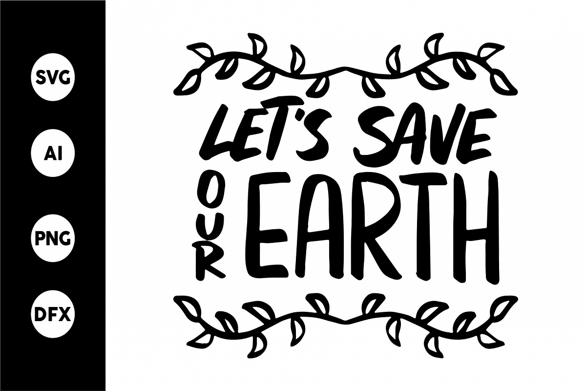 SVG - LET'S SAVE OUR EARTH example image 1