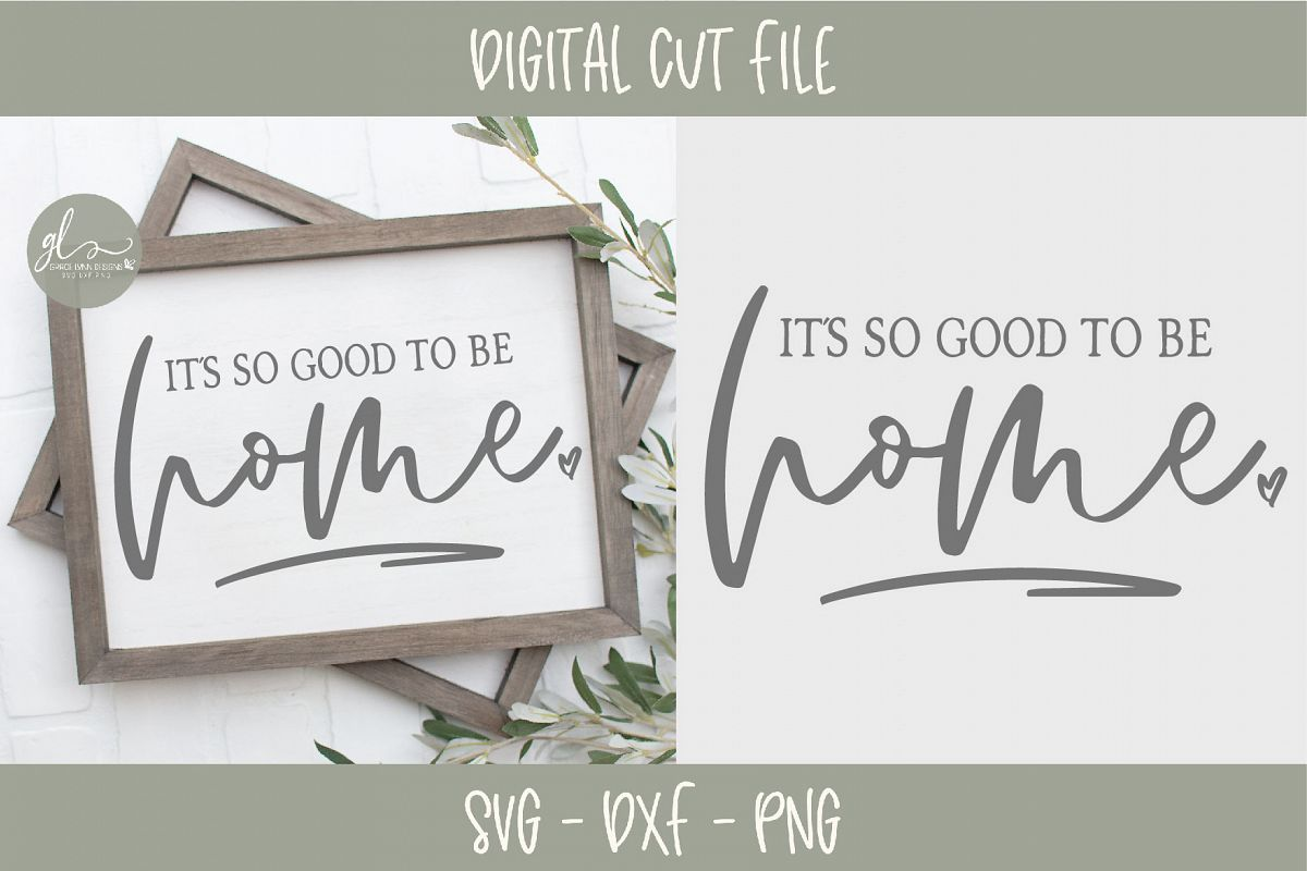 It's So Good To Be Home - SVG Cut File example image 1