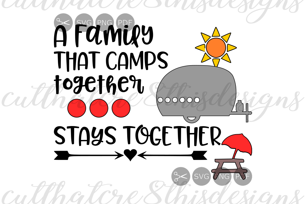 Family That Camps Together Stays Together Quotes Camping Apparel