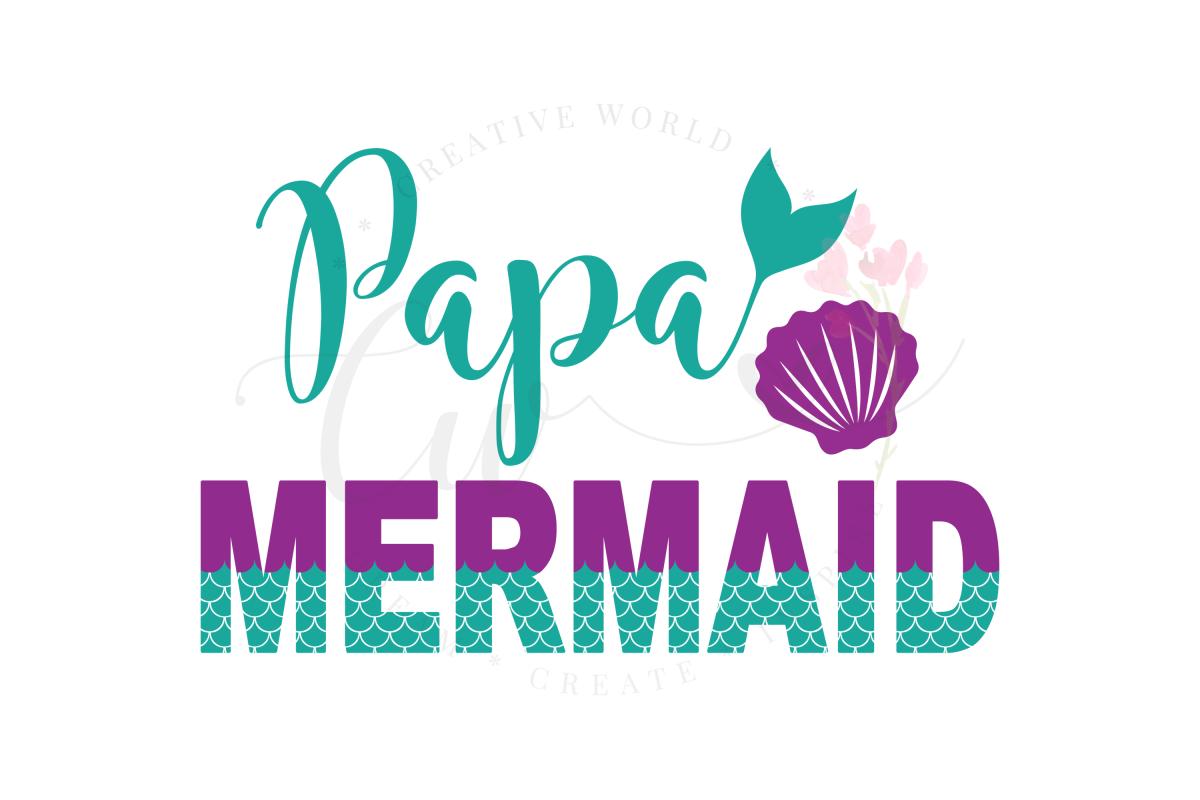 Papa Mermaid SVG   Mermaid Birthday Girl svg example image 1