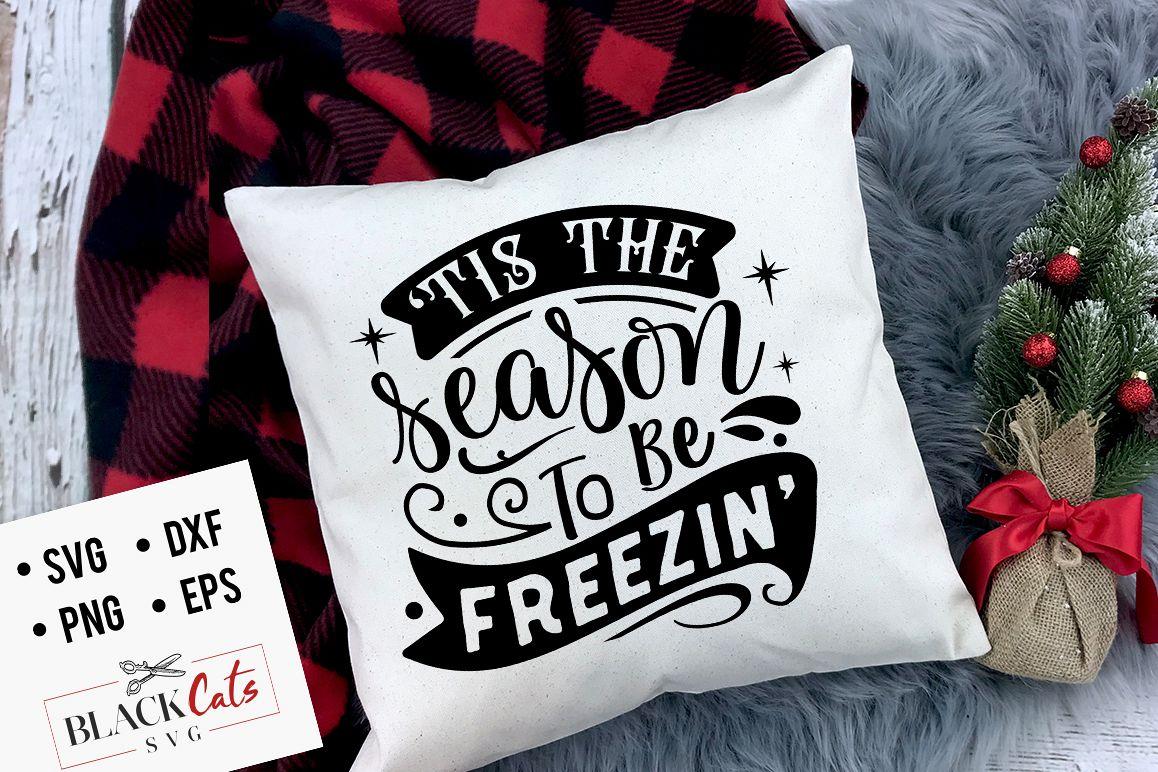 Tis the season to be freezin svg example image 1