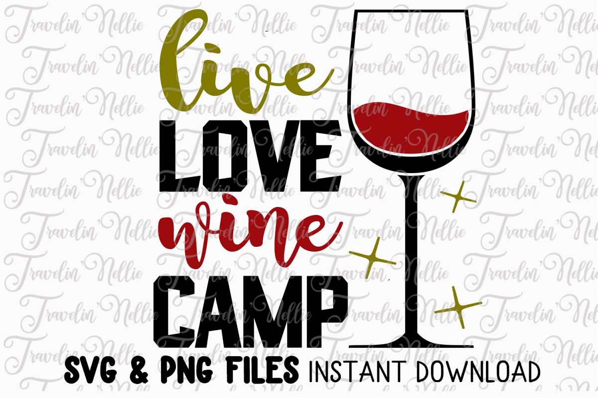 Live Love Wine Camp SVG Cut File Cricut Silhouette Quote example image 1