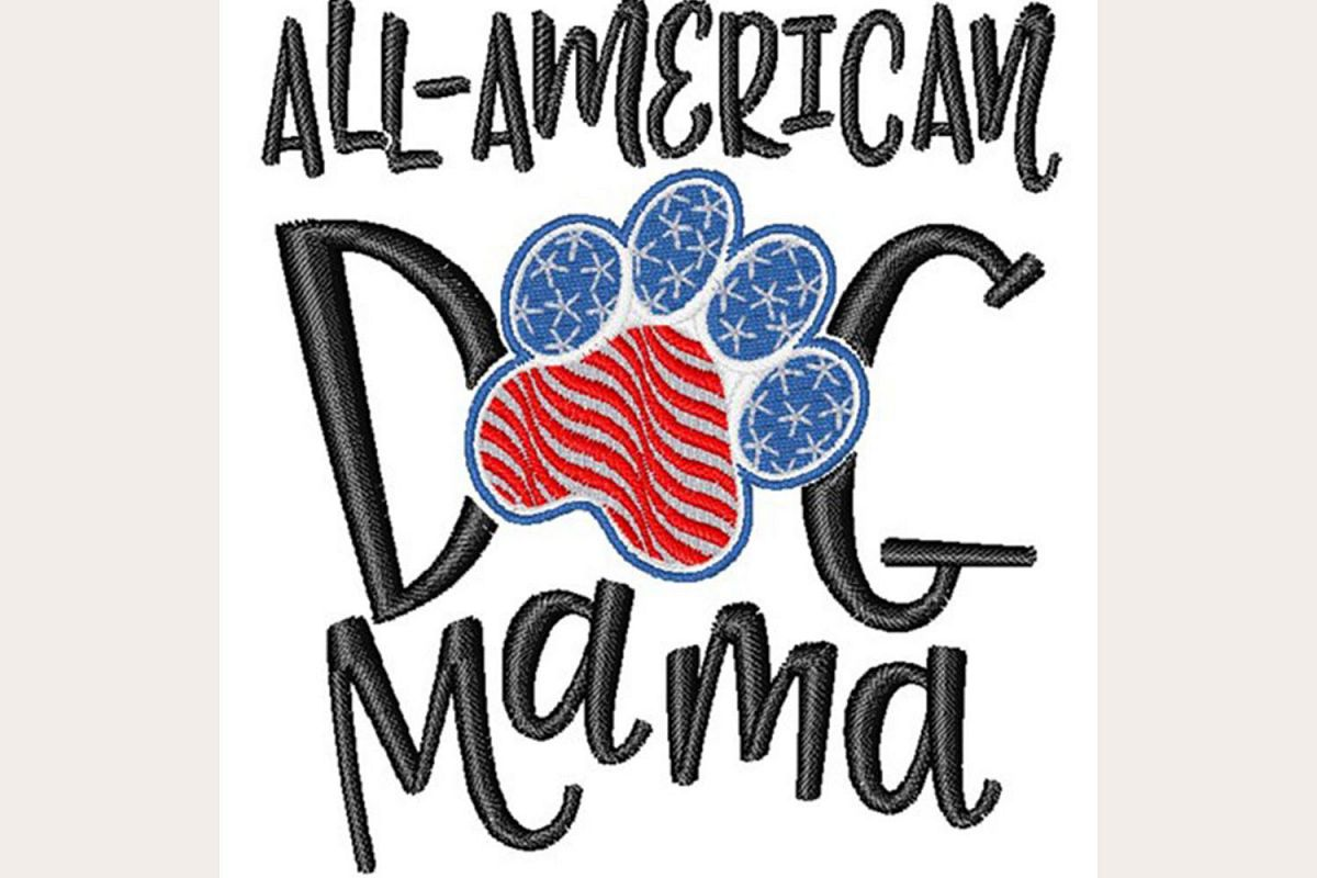 All American Dog Mama - Machine Embroidery Design example image 1