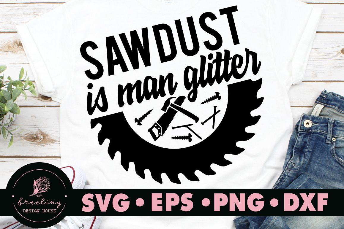 Father's day Sawdust if man glitter SVG example image 1