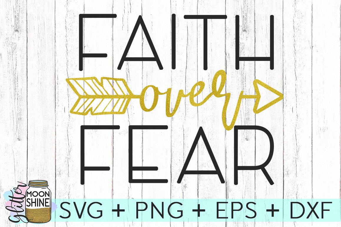Faith Over Fear SVG DXF PNG EPS Cutting Files example image 1