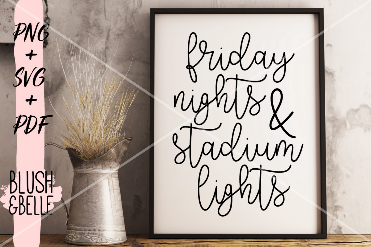 Friday Nights & Stadium Lights - PNG, SVG, PDF example image 1