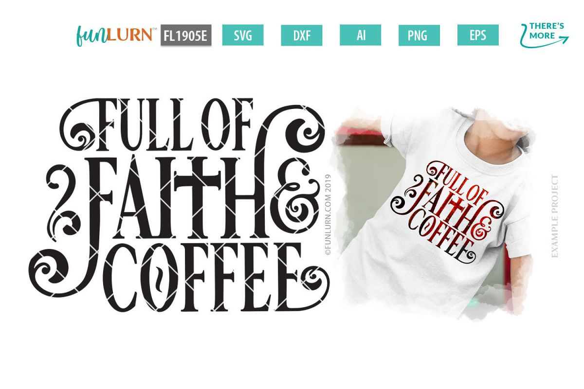 Full of Faith and Coffee SVG Cut File example image 1