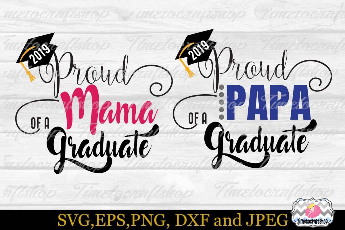 SVG, Dxf, Eps & Png Proud Mama, Papa of a 2019 Graduate example image 1